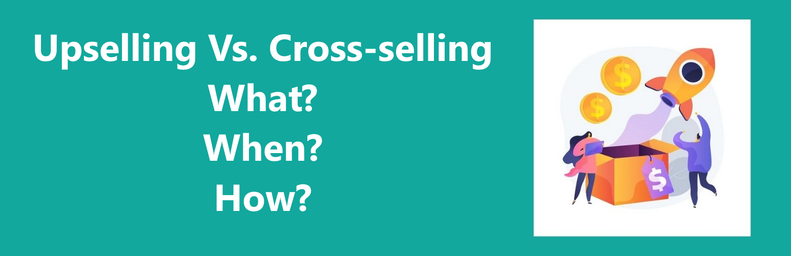Upselling Vs. Cross-selling
